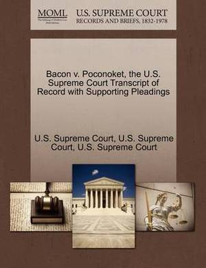 Bacon V. Poconoket, the U.S. Supreme Court Transcript of Record with Supporting Pleadings