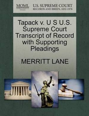 Tapack V. U S U.S. Supreme Court Transcript of Record with Supporting Pleadings