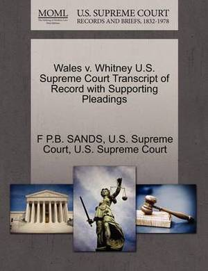 Wales V. Whitney U.S. Supreme Court Transcript of Record with Supporting Pleadings