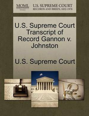U.S. Supreme Court Transcript of Record Gannon V. Johnston