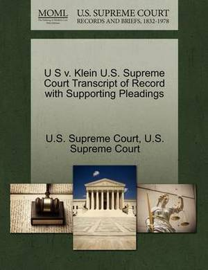U S V. Klein U.S. Supreme Court Transcript of Record with Supporting Pleadings
