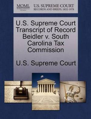 U.S. Supreme Court Transcript of Record Beidler V. South Carolina Tax Commission