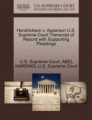 Hendrickson V. Apperson U.S. Supreme Court Transcript of Record with Supporting Pleadings