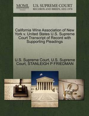 California Wine Association of New York V. United States U.S. Supreme Court Transcript of Record with Supporting Pleadings