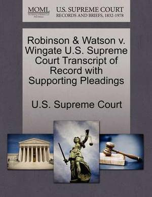 Robinson & Watson V. Wingate U.S. Supreme Court Transcript of Record with Supporting Pleadings