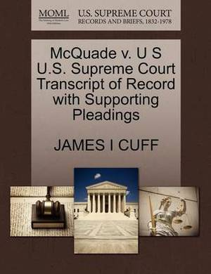 McQuade V. U S U.S. Supreme Court Transcript of Record with Supporting Pleadings