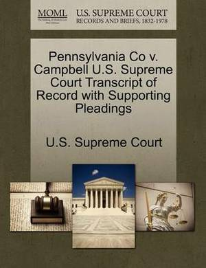 Pennsylvania Co V. Campbell U.S. Supreme Court Transcript of Record with Supporting Pleadings