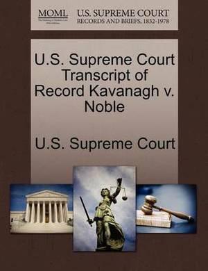 U.S. Supreme Court Transcript of Record Kavanagh V. Noble