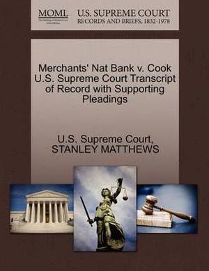 Merchants' Nat Bank V. Cook U.S. Supreme Court Transcript of Record with Supporting Pleadings