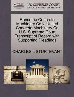 Ransome Concrete Machinery Co V. United Concrete Machinery Co U.S. Supreme Court Transcript of Record with Supporting Pleadings