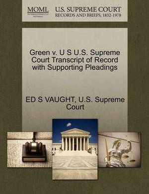 Green V. U S U.S. Supreme Court Transcript of Record with Supporting Pleadings