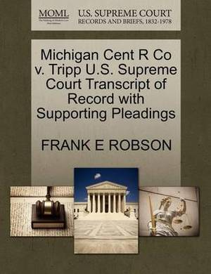 Michigan Cent R Co V. Tripp U.S. Supreme Court Transcript of Record with Supporting Pleadings