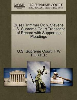 Busell Trimmer Co V. Stevens U.S. Supreme Court Transcript of Record with Supporting Pleadings
