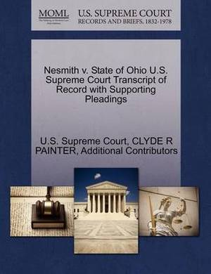 Nesmith V. State of Ohio U.S. Supreme Court Transcript of Record with Supporting Pleadings