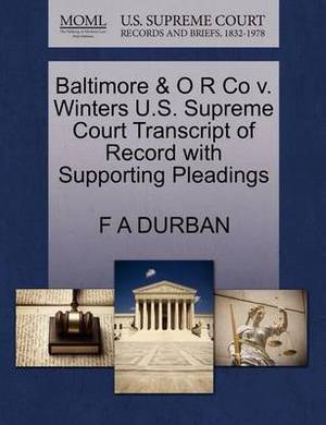 Baltimore & O R Co V. Winters U.S. Supreme Court Transcript of Record with Supporting Pleadings