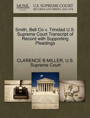 Smith, Bell Co V. Trinidad U.S. Supreme Court Transcript of Record with Supporting Pleadings