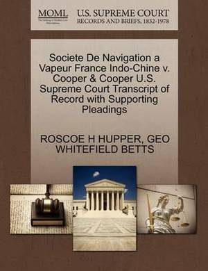 Societe de Navigation a Vapeur France Indo-Chine V. Cooper & Cooper U.S. Supreme Court Transcript of Record with Supporting Pleadings