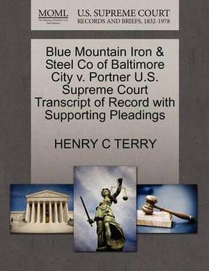Blue Mountain Iron & Steel Co of Baltimore City V. Portner U.S. Supreme Court Transcript of Record with Supporting Pleadings