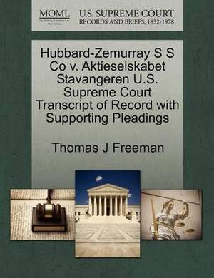 Hubbard-Zemurray S S Co V. Aktieselskabet Stavangeren U.S. Supreme Court Transcript of Record with Supporting Pleadings
