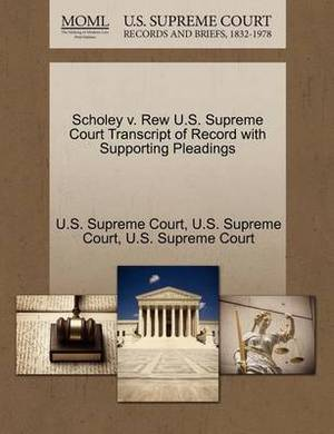 Scholey V. Rew U.S. Supreme Court Transcript of Record with Supporting Pleadings