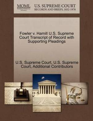 Fowler V. Hamill U.S. Supreme Court Transcript of Record with Supporting Pleadings
