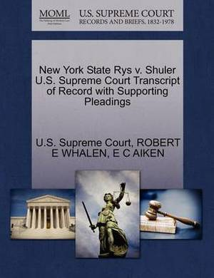 New York State Rys V. Shuler U.S. Supreme Court Transcript of Record with Supporting Pleadings