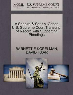 A Shapiro & Sons V. Cohen U.S. Supreme Court Transcript of Record with Supporting Pleadings
