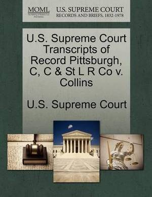 U.S. Supreme Court Transcripts of Record Pittsburgh, C, C & St L R Co V. Collins