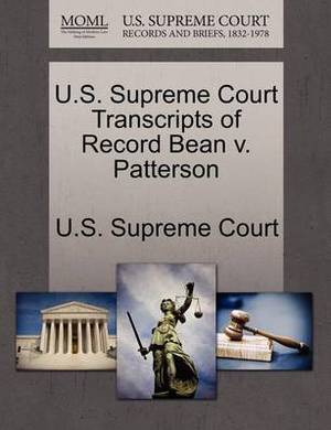 U.S. Supreme Court Transcripts of Record Bean V. Patterson