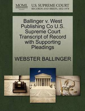 Ballinger V. West Publishing Co U.S. Supreme Court Transcript of Record with Supporting Pleadings