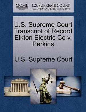 U.S. Supreme Court Transcript of Record Elkton Electric Co V. Perkins