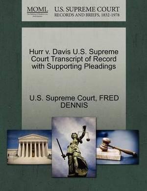 Hurr V. Davis U.S. Supreme Court Transcript of Record with Supporting Pleadings