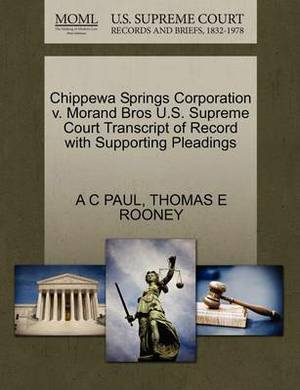 Chippewa Springs Corporation V. Morand Bros U.S. Supreme Court Transcript of Record with Supporting Pleadings