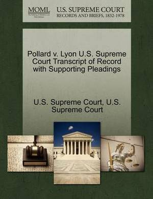 Pollard V. Lyon U.S. Supreme Court Transcript of Record with Supporting Pleadings