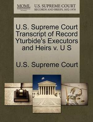 U.S. Supreme Court Transcript of Record Yturbide's Executors and Heirs V. U S