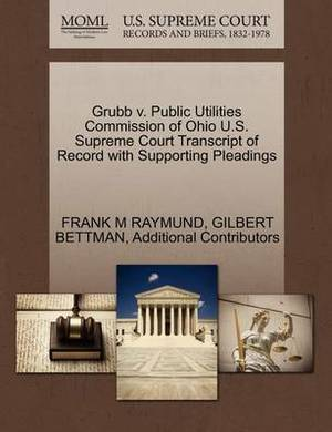 Grubb V. Public Utilities Commission of Ohio U.S. Supreme Court Transcript of Record with Supporting Pleadings