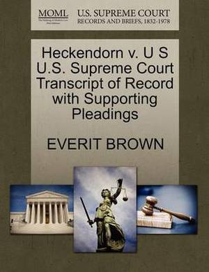 Heckendorn V. U S U.S. Supreme Court Transcript of Record with Supporting Pleadings