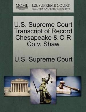 U.S. Supreme Court Transcript of Record Chesapeake & O R Co V. Shaw