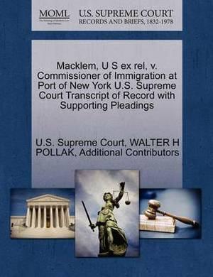 Macklem, U S Ex Rel, V. Commissioner of Immigration at Port of New York U.S. Supreme Court Transcript of Record with Supporting Pleadings