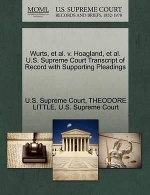 Wurts, et al. V. Hoagland, et al. U.S. Supreme Court Transcript of Record with Supporting Pleadings