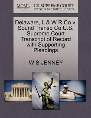 Delaware, L & W R Co V. Sound Transp Co U.S. Supreme Court Transcript of Record with Supporting Pleadings