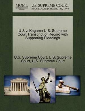 U S V. Kagama U.S. Supreme Court Transcript of Record with Supporting Pleadings