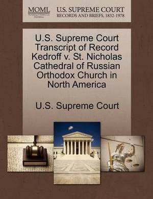 U.S. Supreme Court Transcript of Record Kedroff V. St. Nicholas Cathedral of Russian Orthodox Church in North America