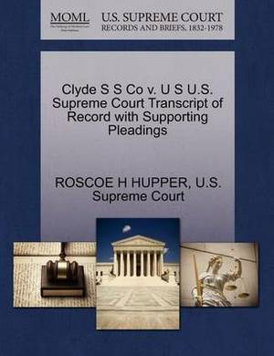 Clyde S S Co V. U S U.S. Supreme Court Transcript of Record with Supporting Pleadings
