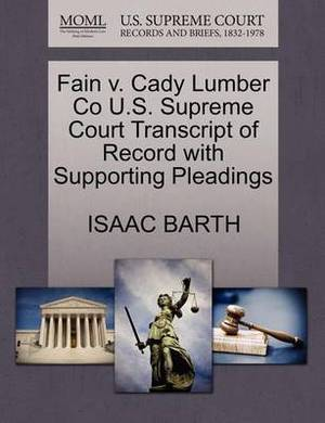 Fain V. Cady Lumber Co U.S. Supreme Court Transcript of Record with Supporting Pleadings