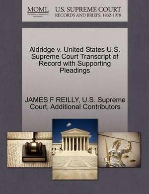 Aldridge V. United States U.S. Supreme Court Transcript of Record with Supporting Pleadings