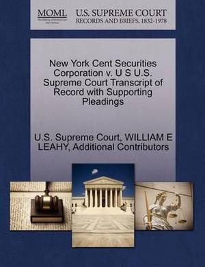 New York Cent Securities Corporation V. U S U.S. Supreme Court Transcript of Record with Supporting Pleadings