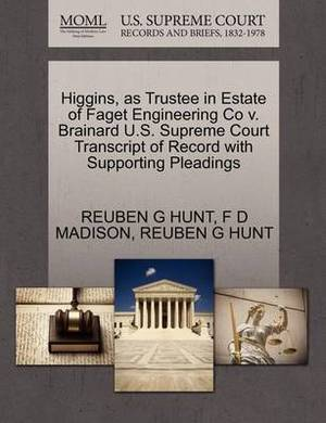 Higgins, as Trustee in Estate of Faget Engineering Co V. Brainard U.S. Supreme Court Transcript of Record with Supporting Pleadings