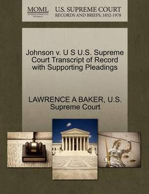 Johnson V. U S U.S. Supreme Court Transcript of Record with Supporting Pleadings