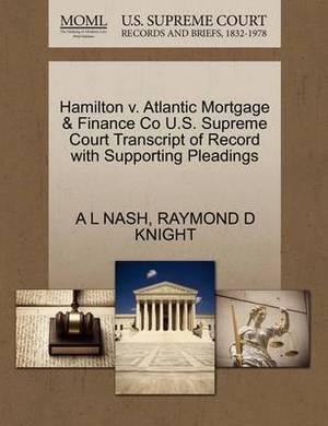 Hamilton V. Atlantic Mortgage & Finance Co U.S. Supreme Court Transcript of Record with Supporting Pleadings